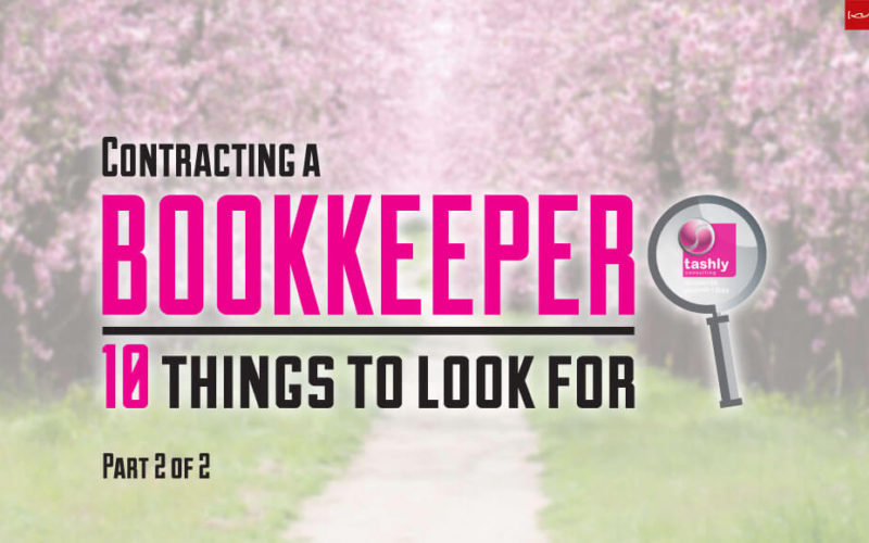 10 things to look for in a Contract Bookkeeper – Part 2