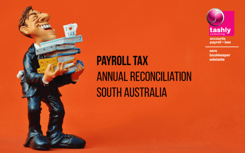 Payroll Tax Annual Reconciliation South Australia