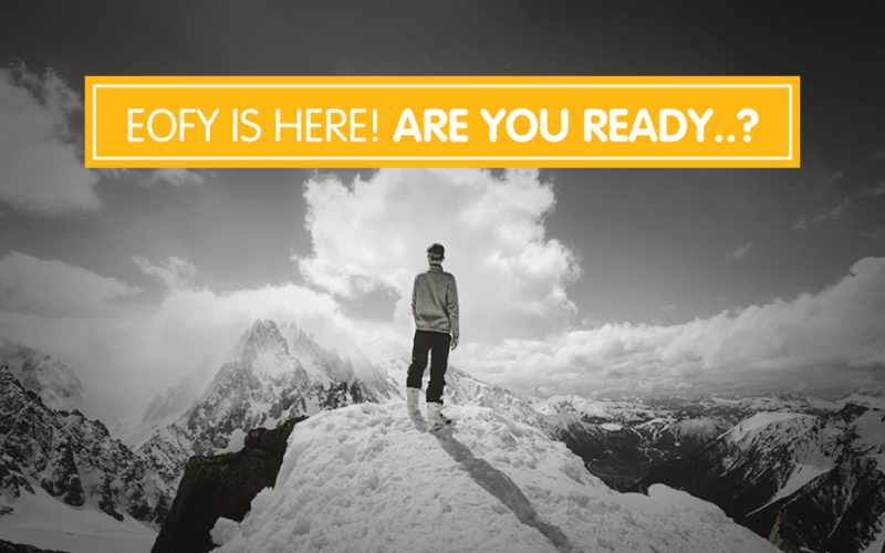 EOFY 2020 is here….are you ready?