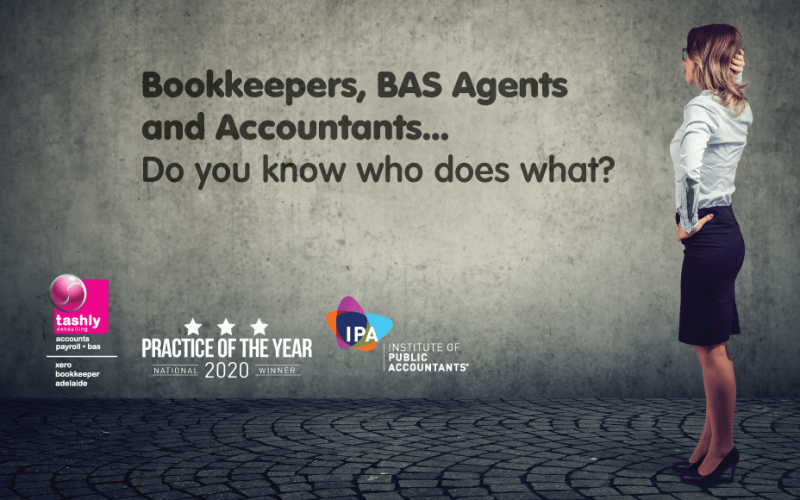 Bookkeepers, BAS Agents, and Accountants – Who Does What?
